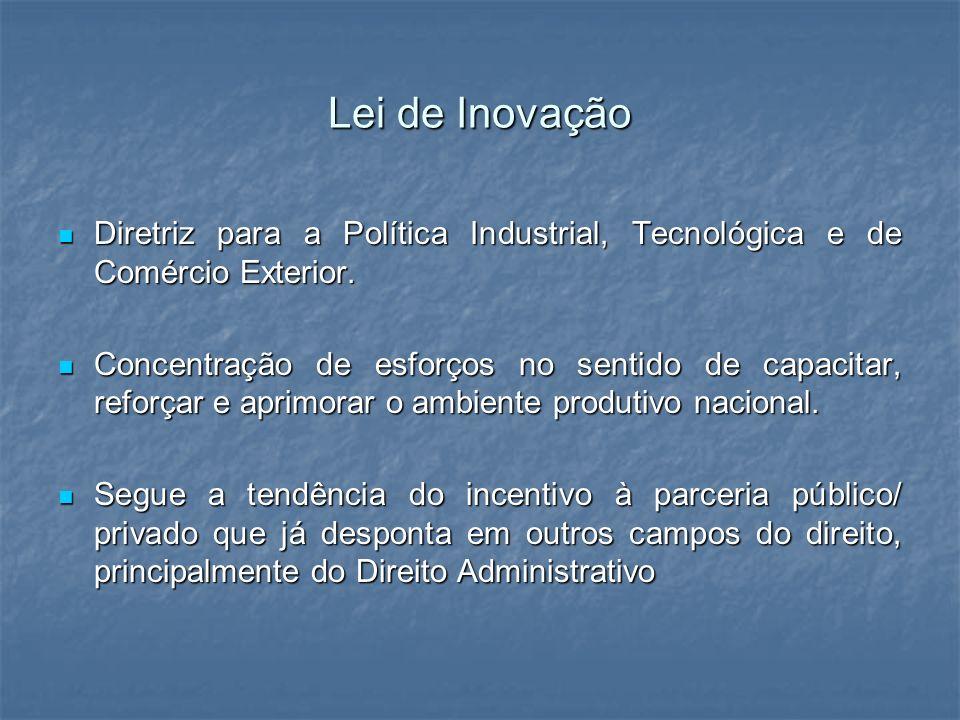 Lei de Inovação Diretriz para a Política Industrial, Tecnológica e de Comércio Exterior. Diretriz para a Política Industrial, Tecnológica e de Comérci