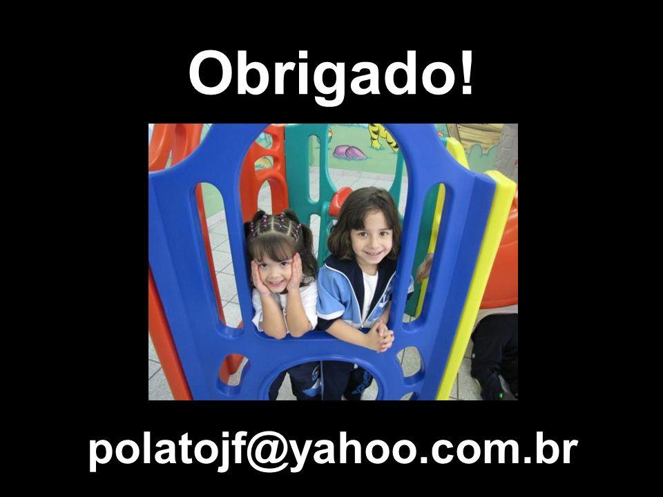 Obrigado! polatojf@yahoo.com.br