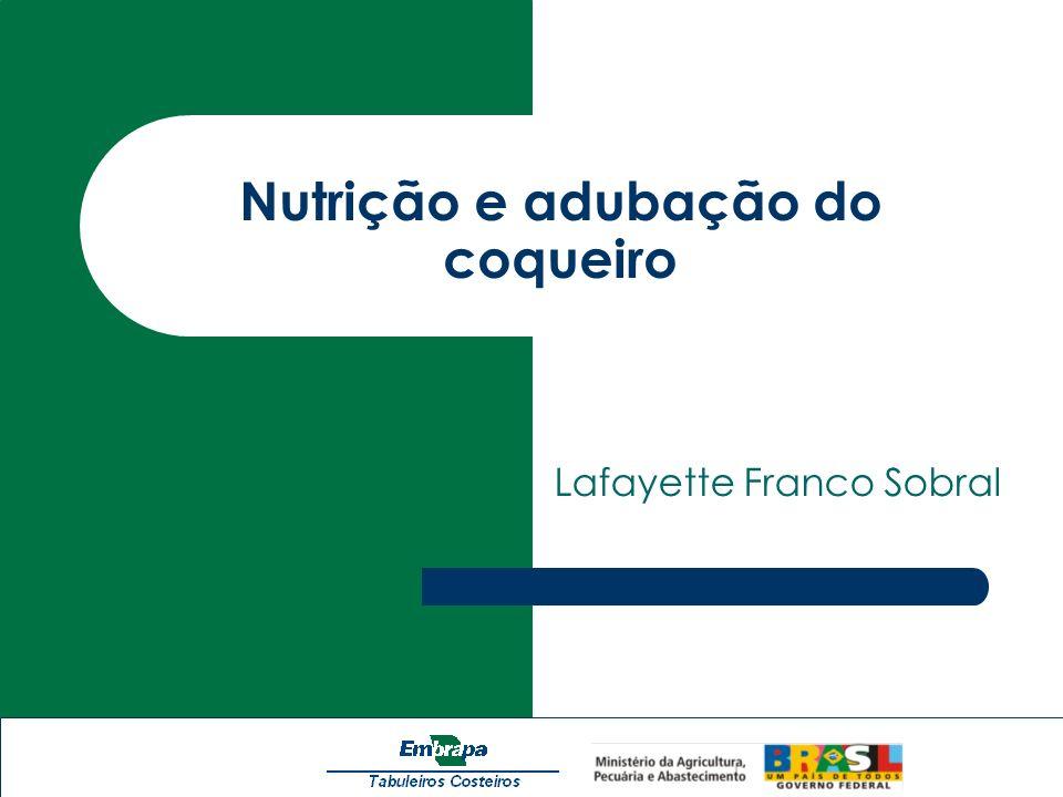 Nutrição e adubação do coqueiro Lafayette Franco Sobral