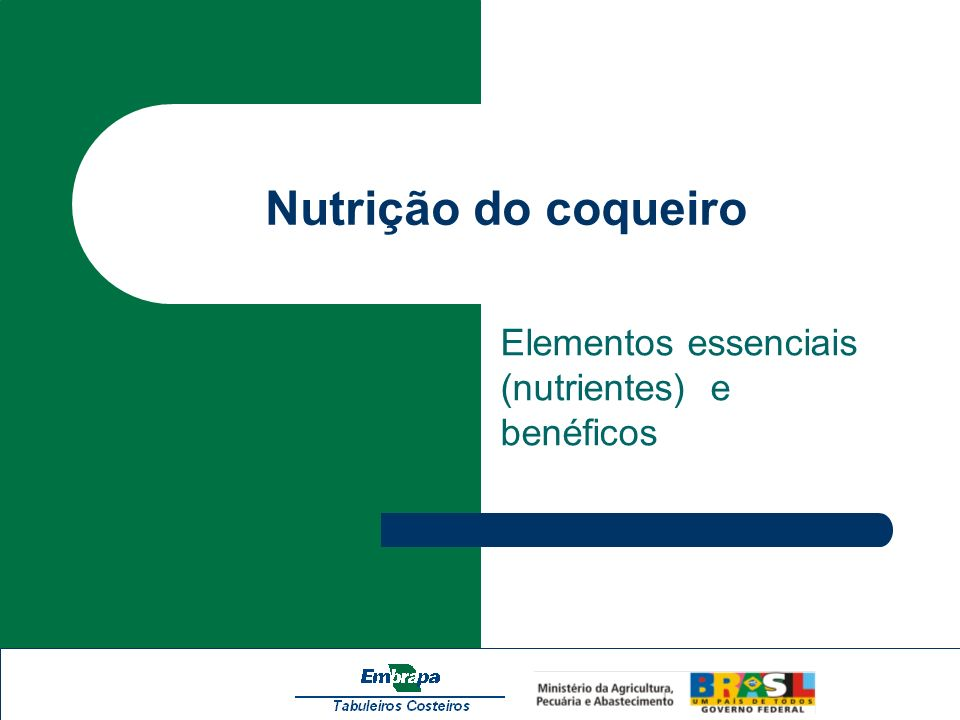Nutrição do coqueiro Elementos essenciais (nutrientes) e benéficos