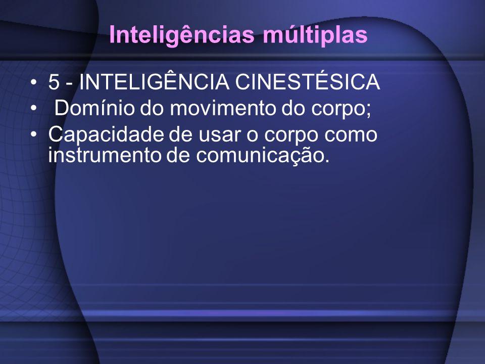 Inteligências múltiplas 6 - INTELIGÊNCIA INTRAPESSOAL Capacidade de auto compreensão, motivação e conhecimento; Capacidade de administrar os sentimentos a seu favor.