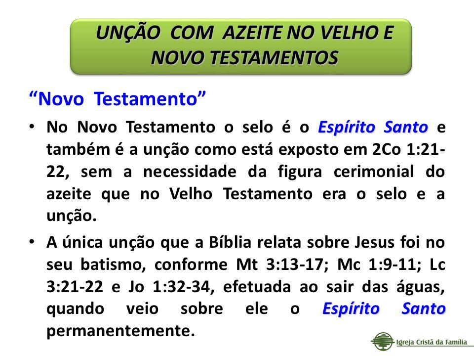 Novo Testamento Espírito Santo No Novo Testamento o selo é o Espírito Santo e também é a unção como está exposto em 2Co 1:21- 22, sem a necessidade da