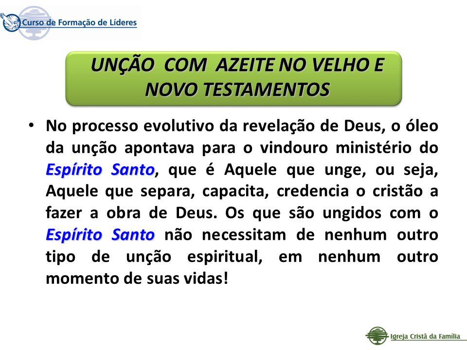 Espírito Santo Espírito Santo No processo evolutivo da revelação de Deus, o óleo da unção apontava para o vindouro ministério do Espírito Santo, que é