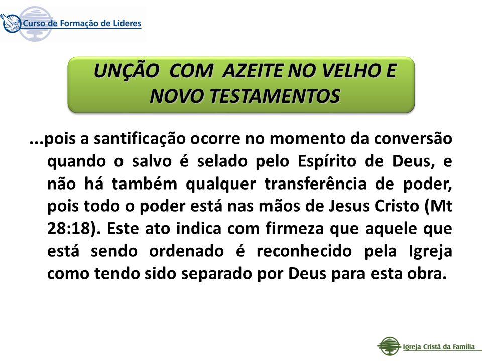 ...pois a santificação ocorre no momento da conversão quando o salvo é selado pelo Espírito de Deus, e não há também qualquer transferência de poder,