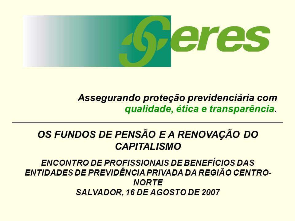 Missão: Assegurar proteção social previdenciária com qualidade, ética e transparência Assegurando proteção previdenciária com qualidade, ética e trans