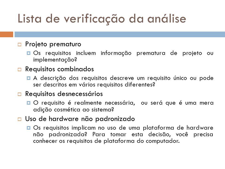 Lista de verificação da análise Está de acordo com os objetivos de negócio O requisito é consistente com os objetivos de negócio definidos na introdução do documento de requisitos.