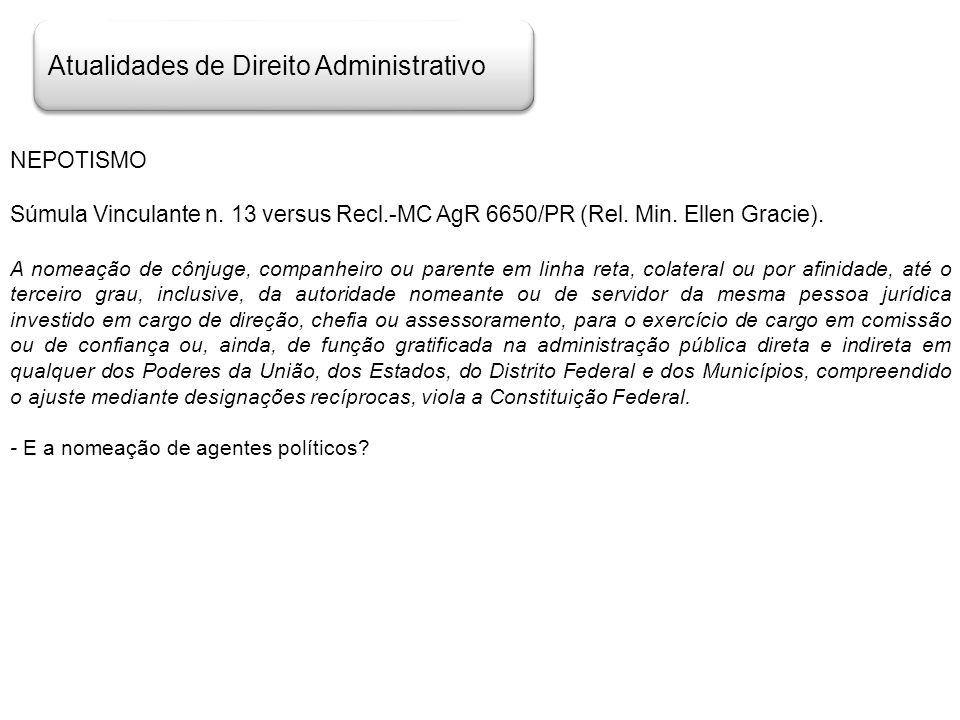 Atualidades de Direito Administrativo NEPOTISMO Súmula Vinculante n. 13 versus Recl.-MC AgR 6650/PR (Rel. Min. Ellen Gracie). A nomeação de cônjuge, c