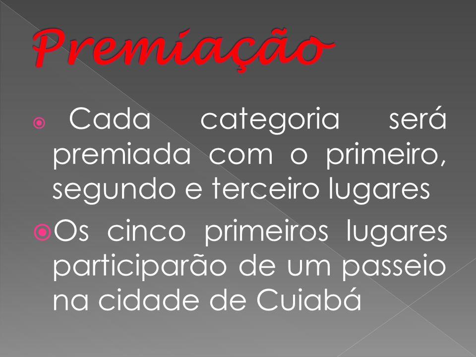 Cada categoria será premiada com o primeiro, segundo e terceiro lugares Os cinco primeiros lugares participarão de um passeio na cidade de Cuiabá