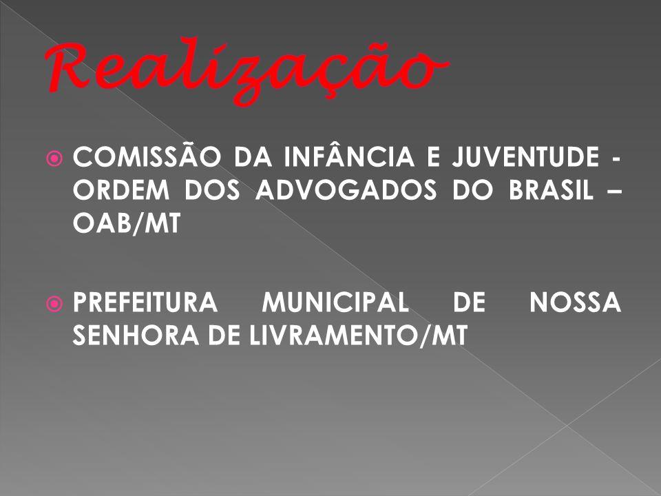 COMISSÃO DA INFÂNCIA E JUVENTUDE - ORDEM DOS ADVOGADOS DO BRASIL – OAB/MT PREFEITURA MUNICIPAL DE NOSSA SENHORA DE LIVRAMENTO/MT