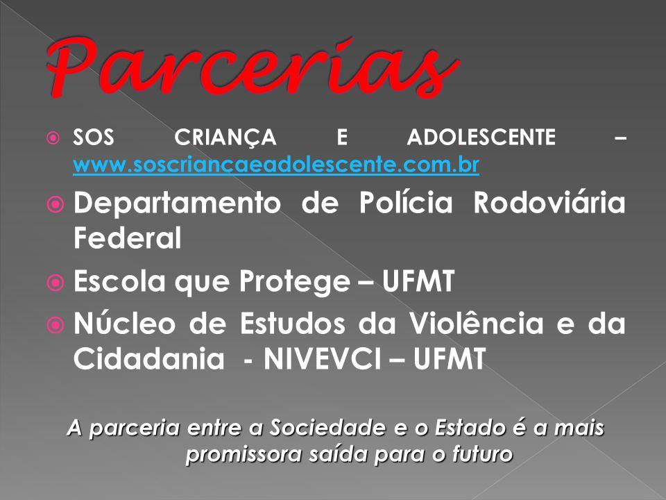 SOS CRIANÇA E ADOLESCENTE – www.soscriancaeadolescente.com.br www.soscriancaeadolescente.com.br Departamento de Polícia Rodoviária Federal Escola que