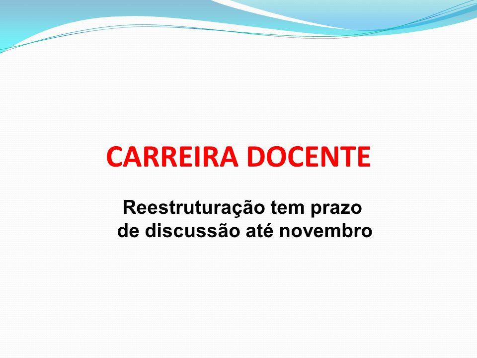 CARREIRA DOCENTE Reestruturação tem prazo de discussão até novembro