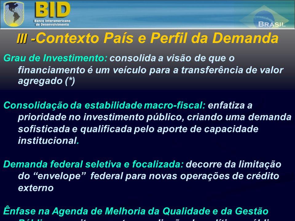 Grau de Investimento: consolida a visão de que o financiamento é um veículo para a transferência de valor agregado (*) Consolidação da estabilidade ma