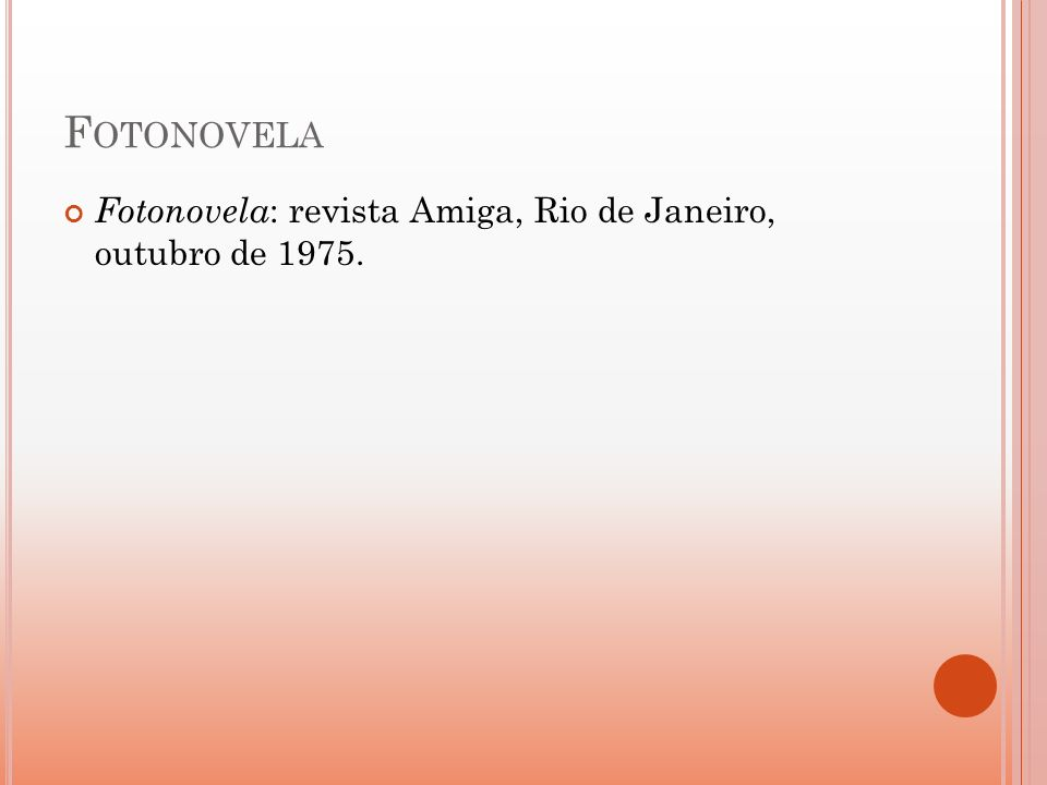 F OTONOVELA Fotonovela : revista Amiga, Rio de Janeiro, outubro de 1975.