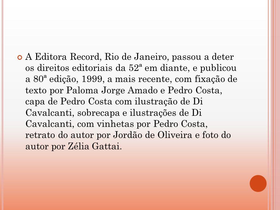 A Editora Record, Rio de Janeiro, passou a deter os direitos editoriais da 52ª em diante, e publicou a 80ª edição, 1999, a mais recente, com fixação d