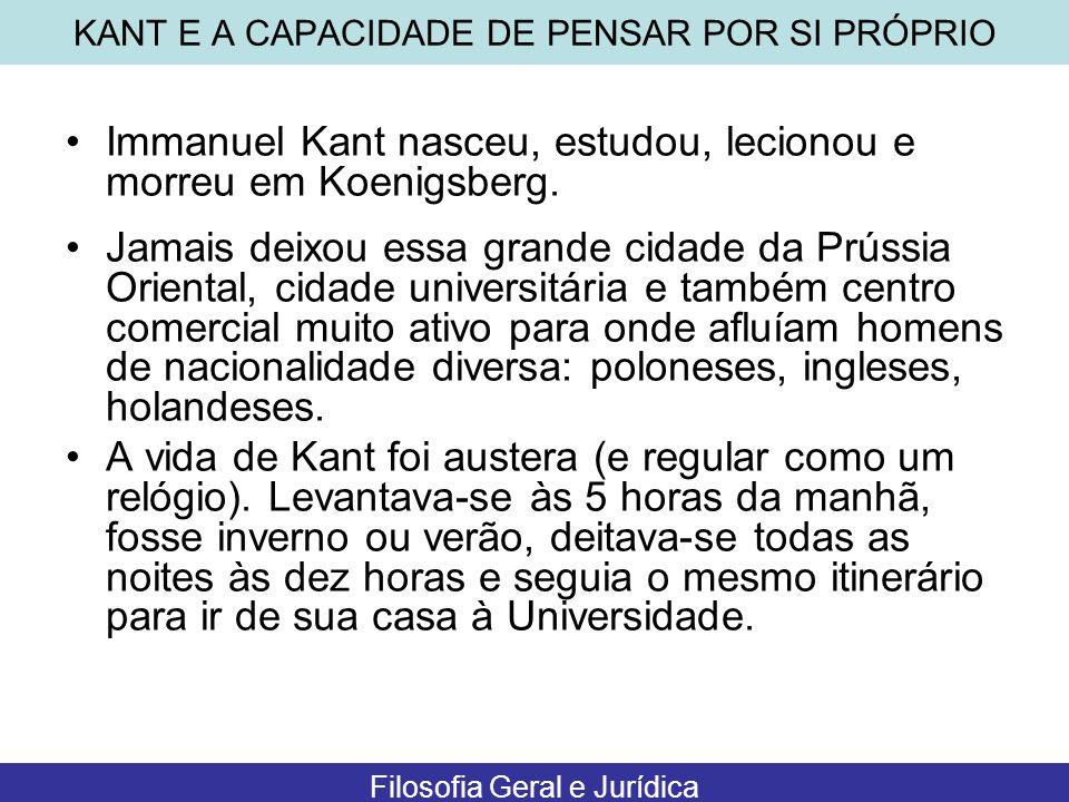 Immanuel Kant nasceu, estudou, lecionou e morreu em Koenigsberg. Jamais deixou essa grande cidade da Prússia Oriental, cidade universitária e também c