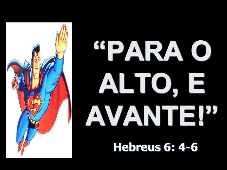 Hebreus 6: 4-6 na NTLH: 6.4 Como é que as pessoas que abandonaram a fé podem se arrepender de novo.