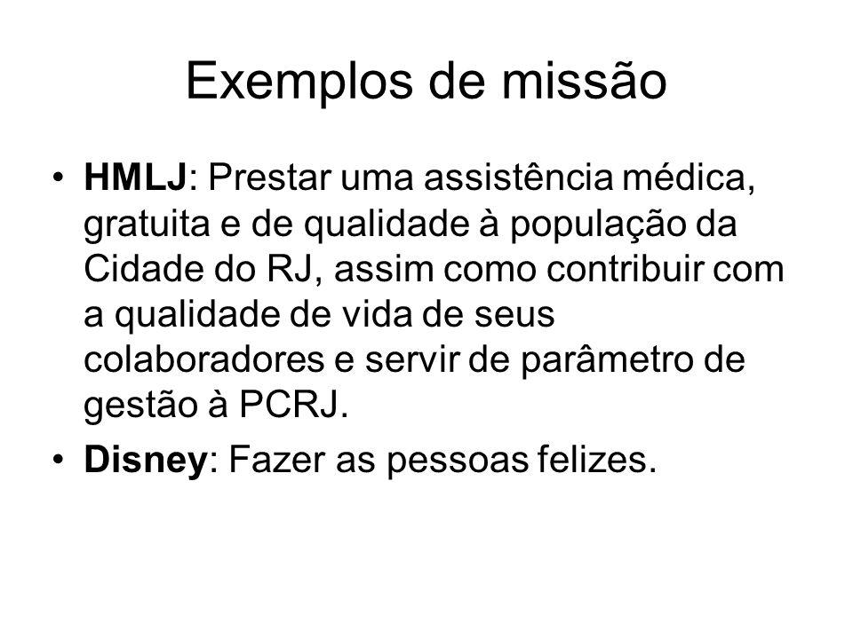 Exemplos de missão HMLJ: Prestar uma assistência médica, gratuita e de qualidade à população da Cidade do RJ, assim como contribuir com a qualidade de