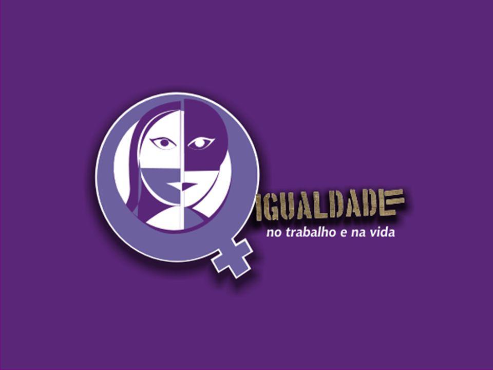 CAMPANHA Igualdade de Oportunidades na Vida, no Trabalho e no Movimento Sindical REALIZAÇÃO Central Única dos Trabalhadores Secretaria Nacional Sobre a Mulher Trabalhadora