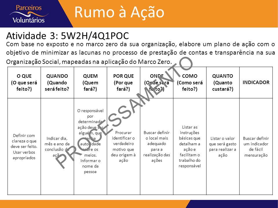 Atividade 3: 5W2H/4Q1POC Rumo à Ação Com base no exposto e no marco zero da sua organização, elabore um plano de ação com o objetivo de minimizar as l