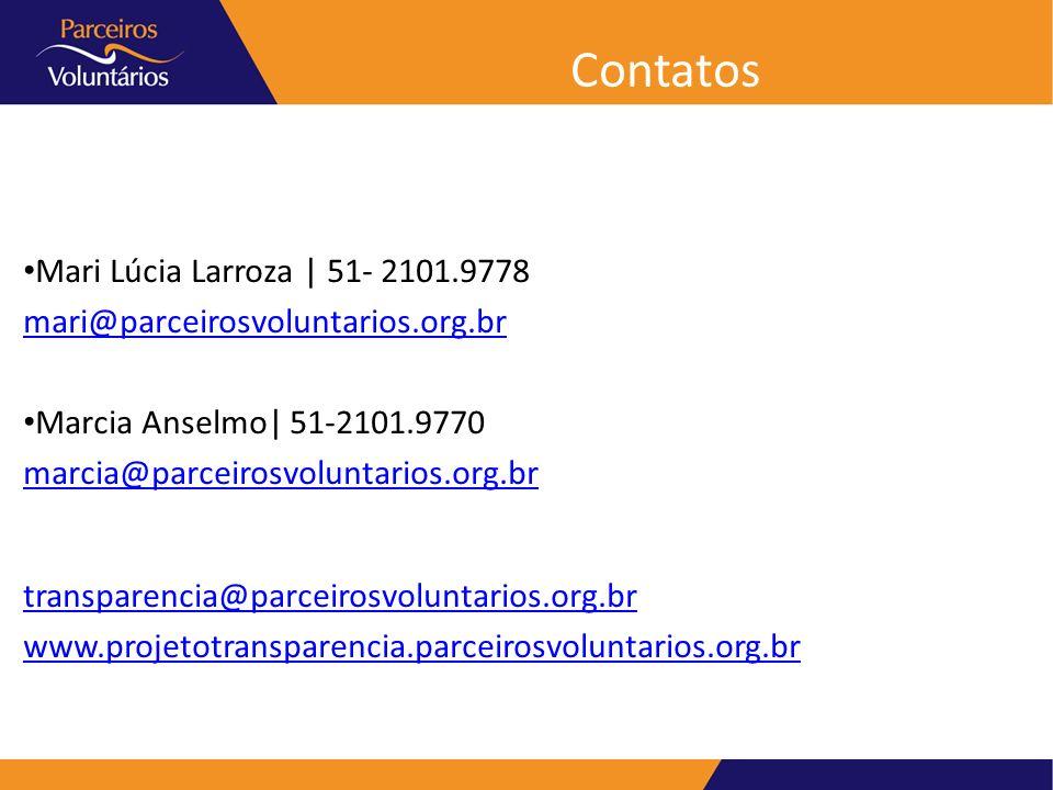 Contatos Mari Lúcia Larroza   51- 2101.9778 mari@parceirosvoluntarios.org.br Marcia Anselmo  51-2101.9770 marcia@parceirosvoluntarios.org.br transpare
