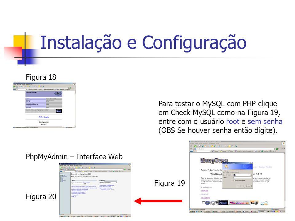 Figura 18 Para testar o MySQL com PHP clique em Check MySQL como na Figura 19, entre com o usuário root e sem senha (OBS Se houver senha então digite)