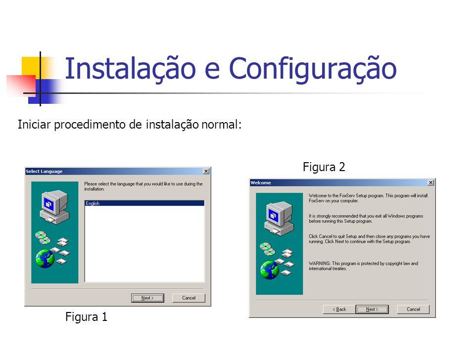 Iniciar procedimento de instalação normal: Figura 2 Figura 1 Instalação e Configuração