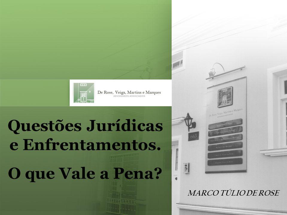 MARCO TÚLIO DE ROSE Questões Jurídicas e Enfrentamentos. O que Vale a Pena
