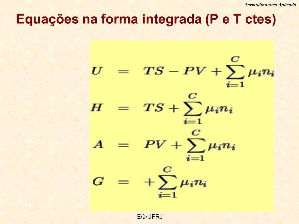 Termodinâmica Aplicada EQ/UFRJ Equações na forma integrada (P e T ctes)