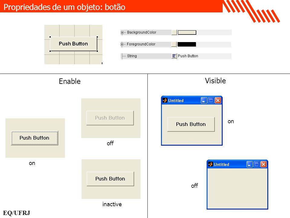 Propriedades de um objeto: botão EQ/UFRJ Enable Visible on off inactive on off