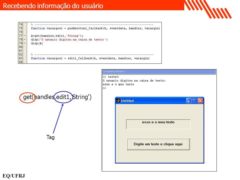 get(handles.edit1,'String') Recebendo informação do usuário EQ/UFRJ Tag
