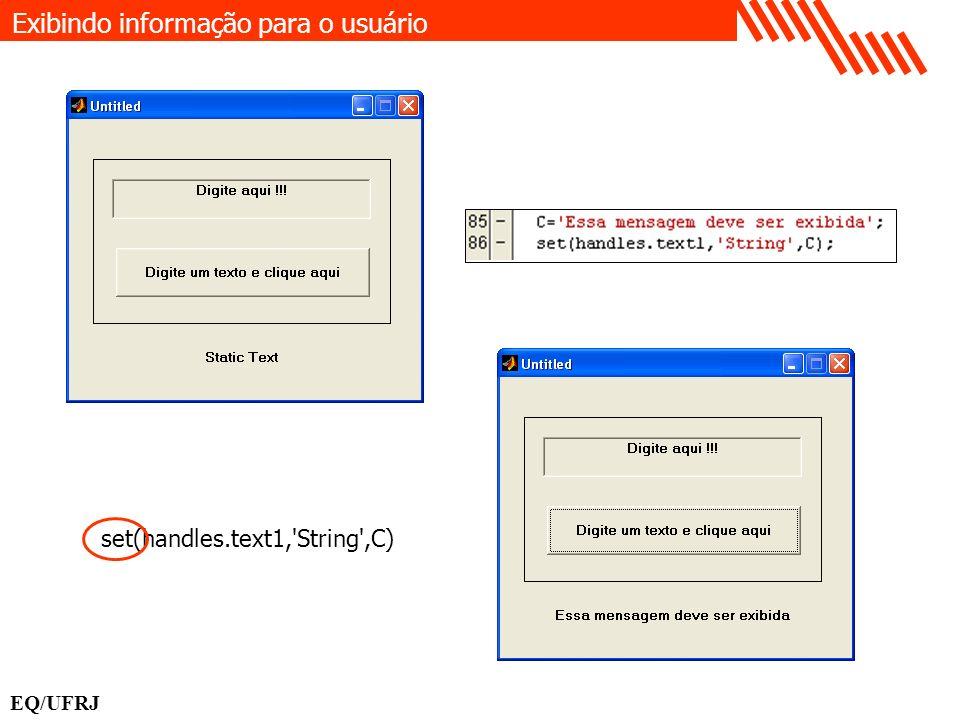 set(handles.text1,'String',C) Exibindo informação para o usuário EQ/UFRJ
