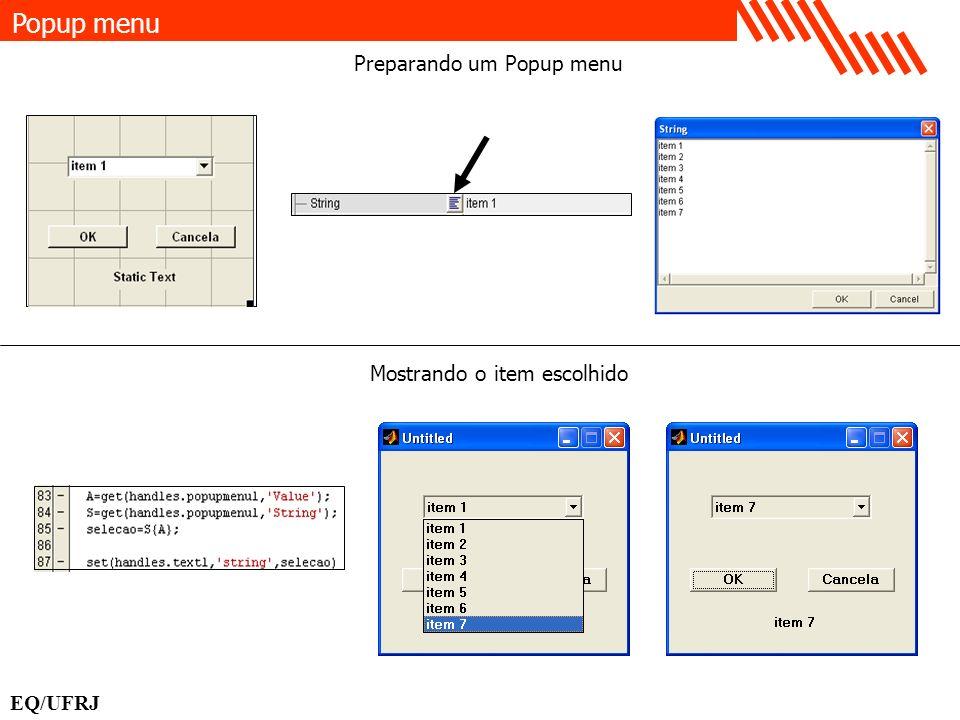 Popup menu EQ/UFRJ Preparando um Popup menu Mostrando o item escolhido