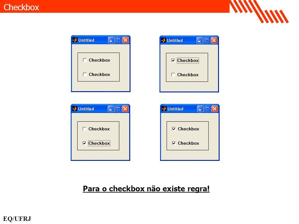 Checkbox EQ/UFRJ Para o checkbox não existe regra!