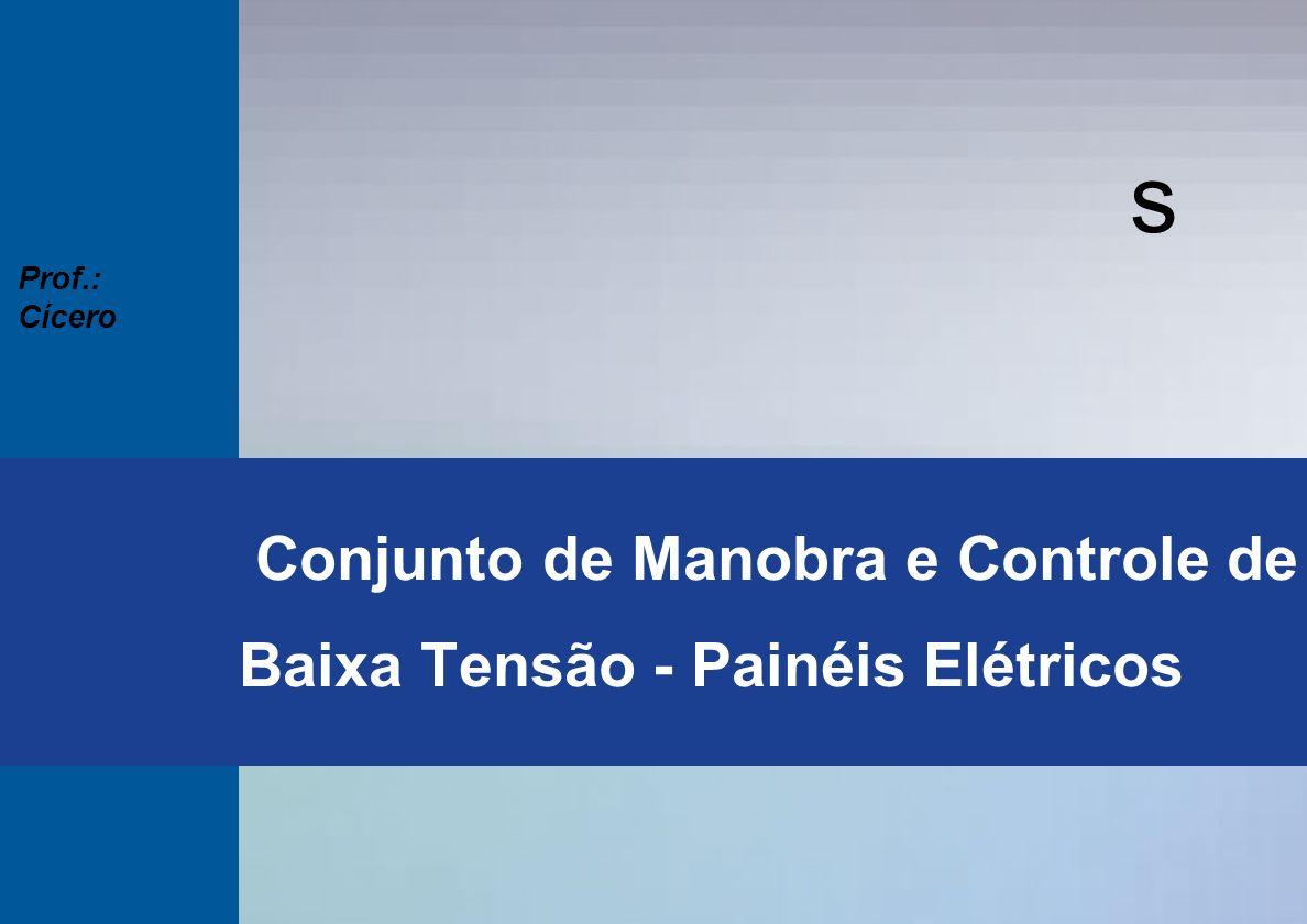 s Seminários Técnicos 2003 Prof.: Cícero s Conjunto de Manobra e Controle de Baixa Tensão - Painéis Elétricos Prof.: Cícero