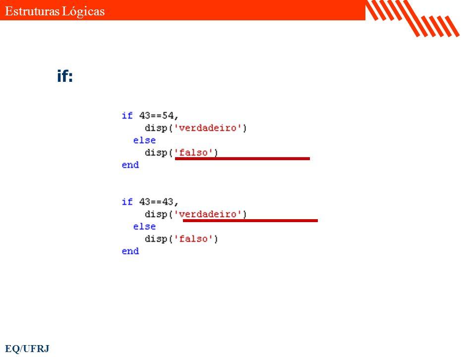 EQ/UFRJ Estruturas Lógicas if: