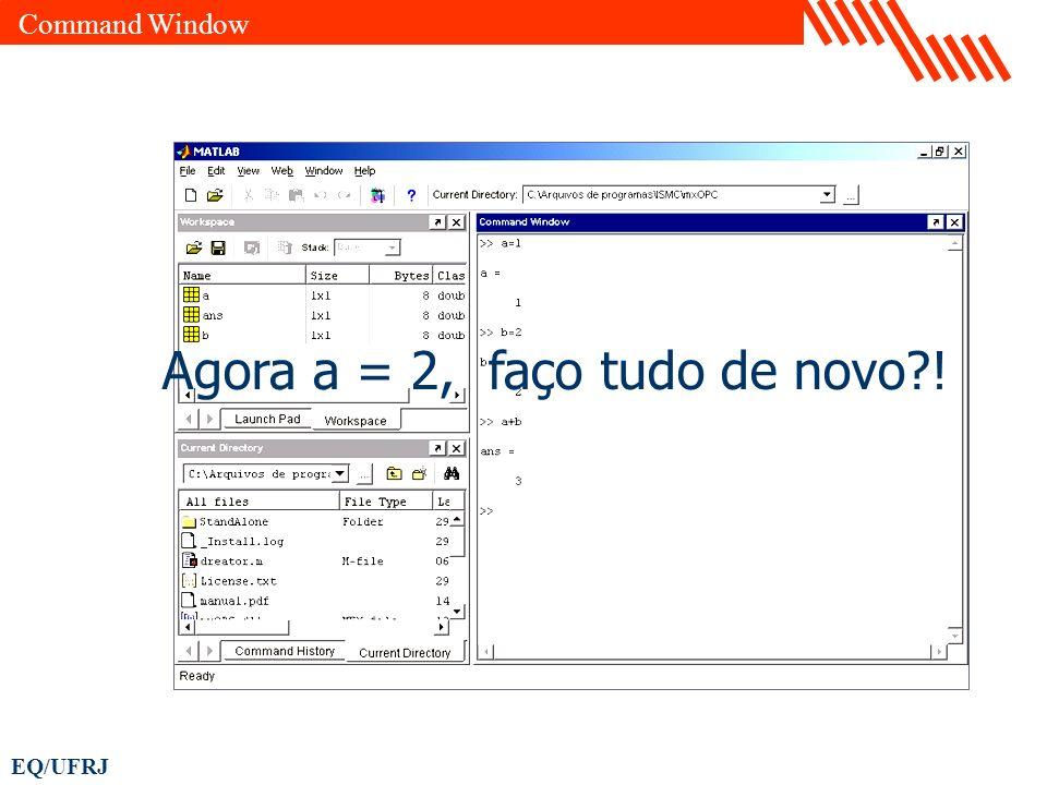 EQ/UFRJ Agora a = 2, faço tudo de novo?! Command Window