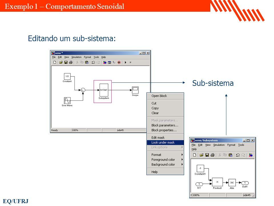 EQ/UFRJ Editando um sub-sistema: Sub-sistema Exemplo 1 – Comportamento Senoidal