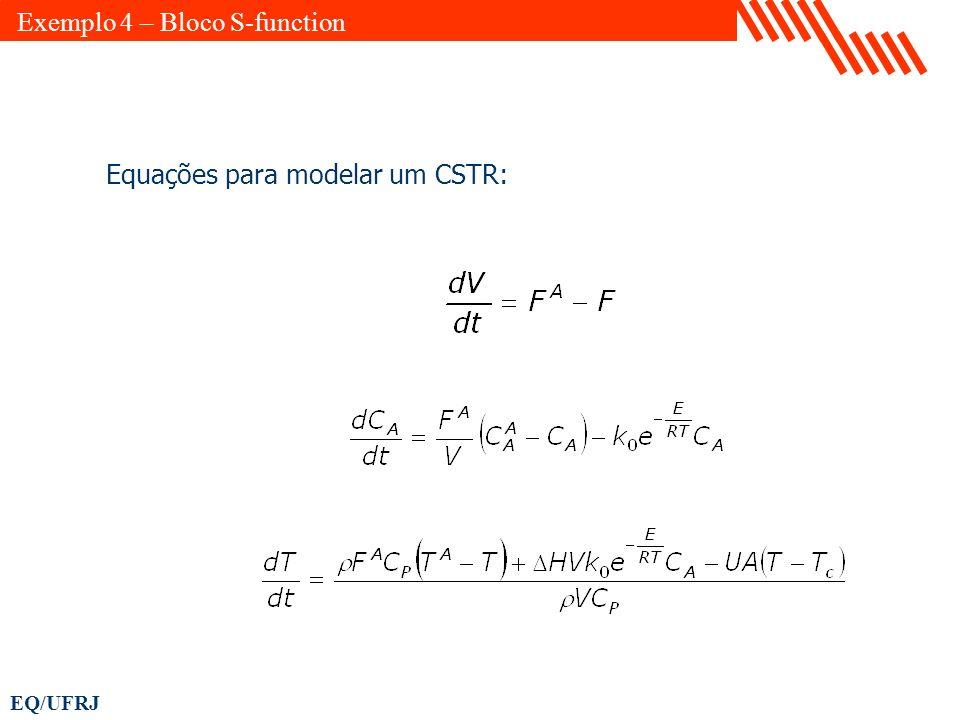 EQ/UFRJ Equações para modelar um CSTR: Exemplo 4 – Bloco S-function