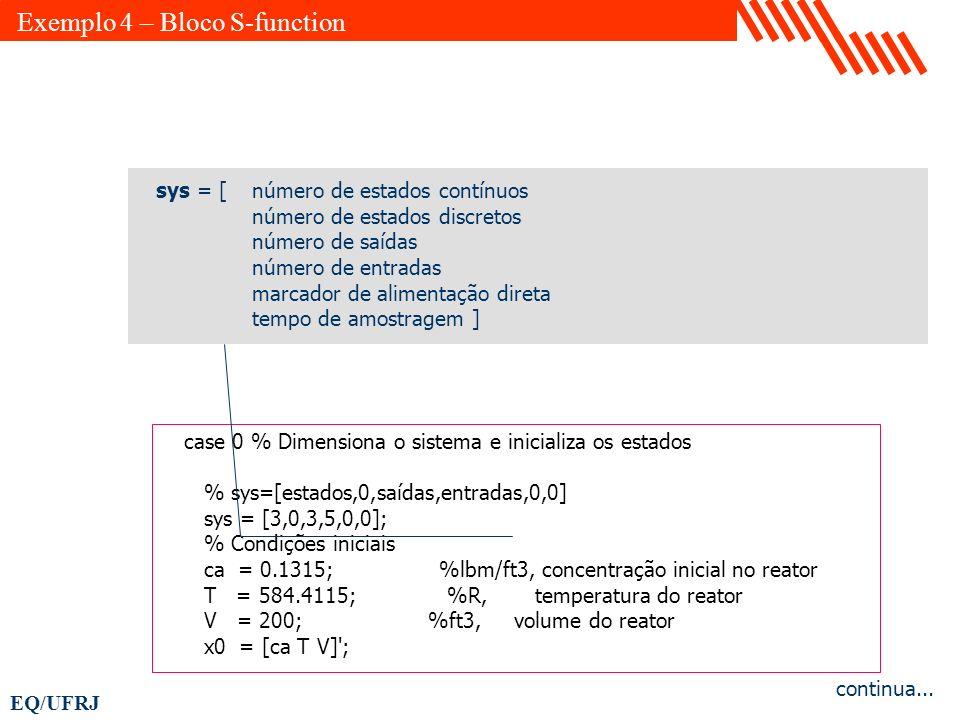 EQ/UFRJ function [sys,x0] = reator(t,x,u,flag,U,A,DeltaH,ro,Cp,E,R,k0) % % Simula um reator CSTR (mistura perfeita) no qual se conduz uma % reação exo
