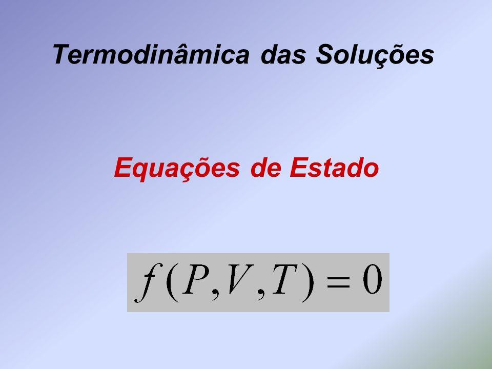 Termodinâmica das Soluções Equações de Estado