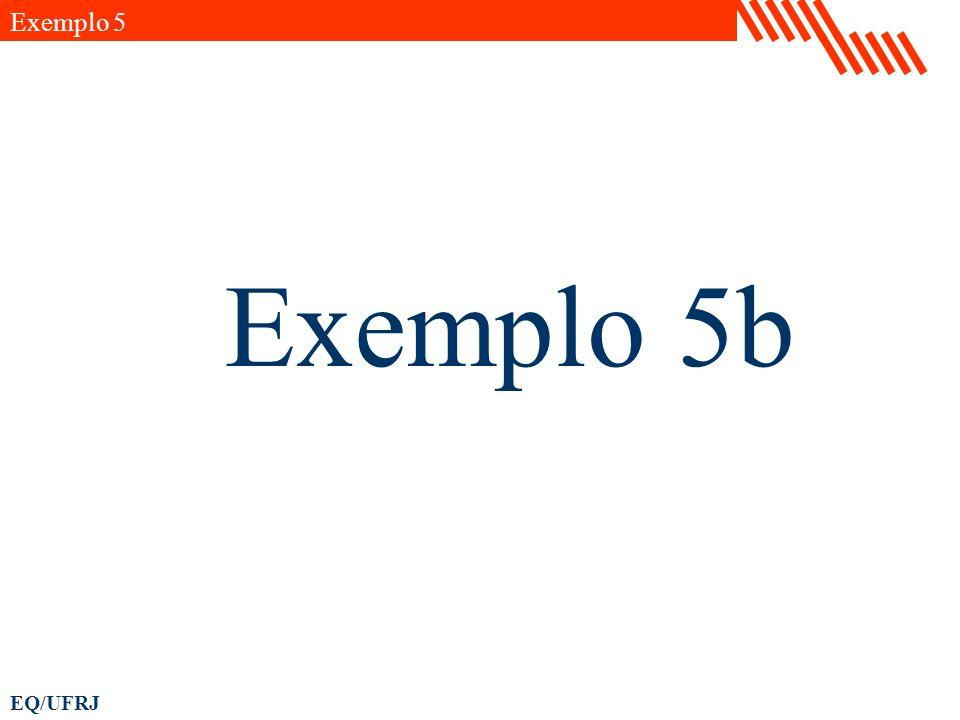 EQ/UFRJ Exemplo 5b Exemplo 5
