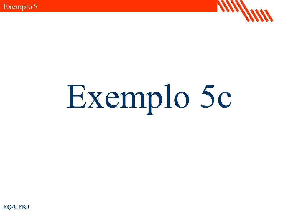 EQ/UFRJ Exemplo 5c Exemplo 5