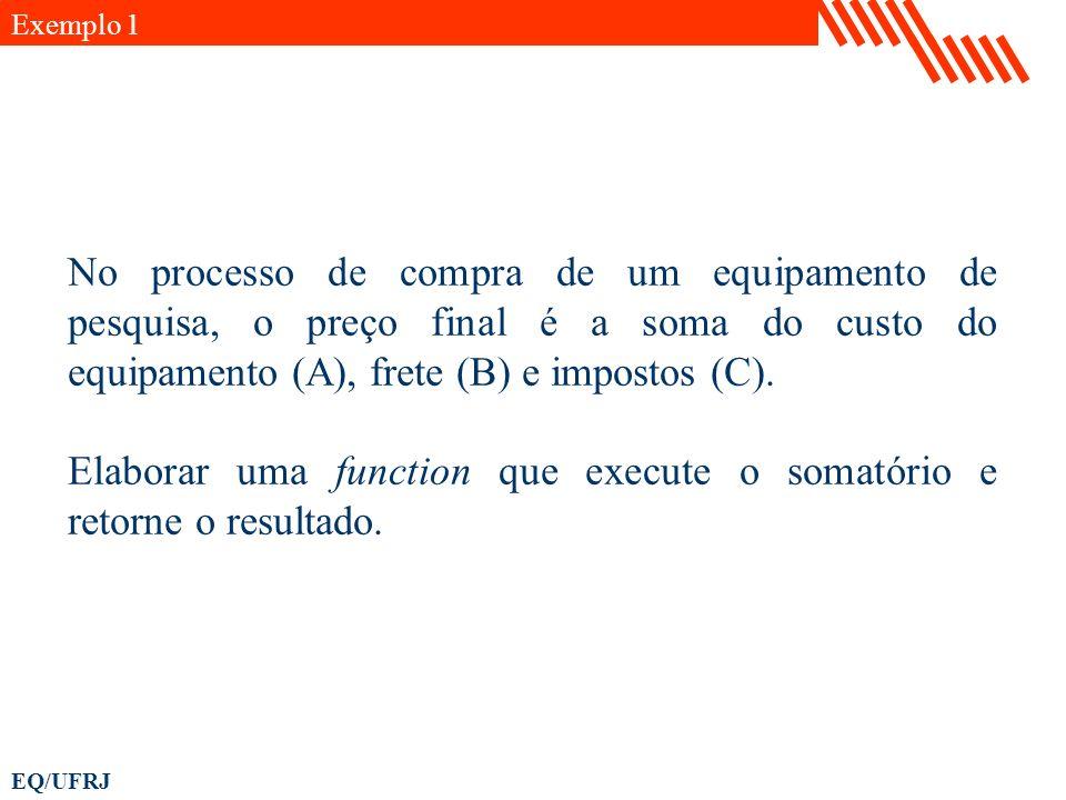 EQ/UFRJ celula=importdata( texto.m ); texto=char(celula); resultado=[]; sensores=[]; for i=1:16, posicao=find(texto(i,:)== : ); valor=texto(i,posicao+1:end); valor=str2num(valor); resultado=[resultado;valor]; end % Ordena do menor para o maior: ordenado=sort(resultado); for i=1:16, sensor=find(ordenado(i,:)==resultado); sensores=[sensores;sensor]; end disp( Valores ordenados ) ordenado disp( ) disp( Em ordem de sensores: ) sensores Exemplo 9