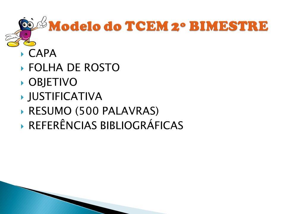 CAPA FOLHA DE ROSTO OBJETIVO JUSTIFICATIVA RESUMO (500 PALAVRAS) REFERÊNCIAS BIBLIOGRÁFICAS