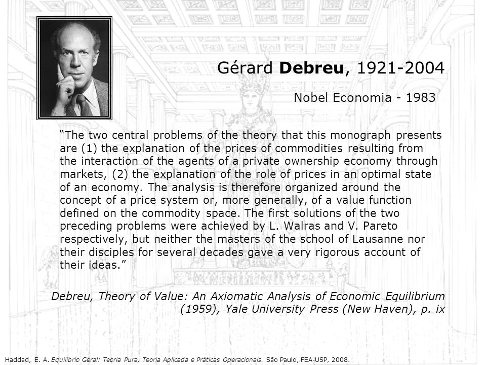 Gérard Debreu, 1921-2004 The two central problems of the theory that this monograph presents are (1) the explanation of the prices of commodities resu