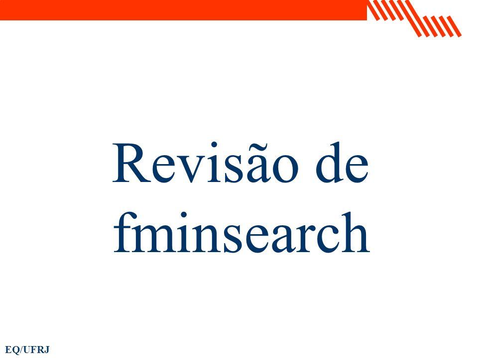 EQ/UFRJ Revisão de fminsearch