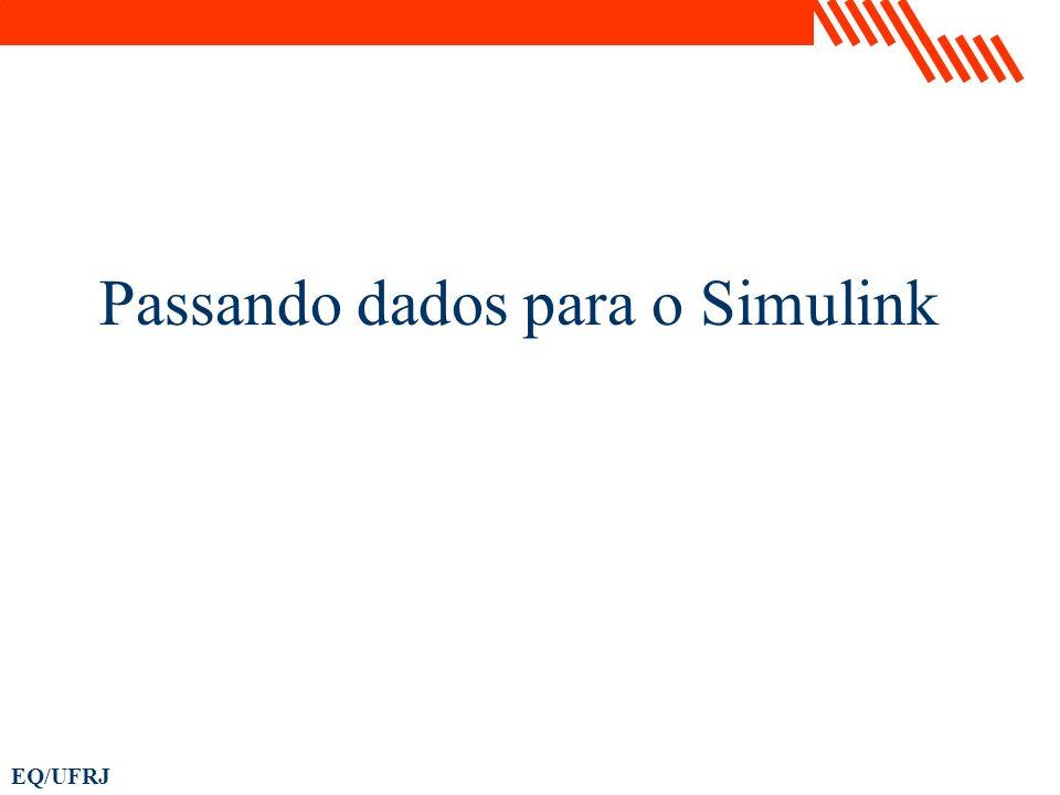 EQ/UFRJ Passando dados para o Simulink