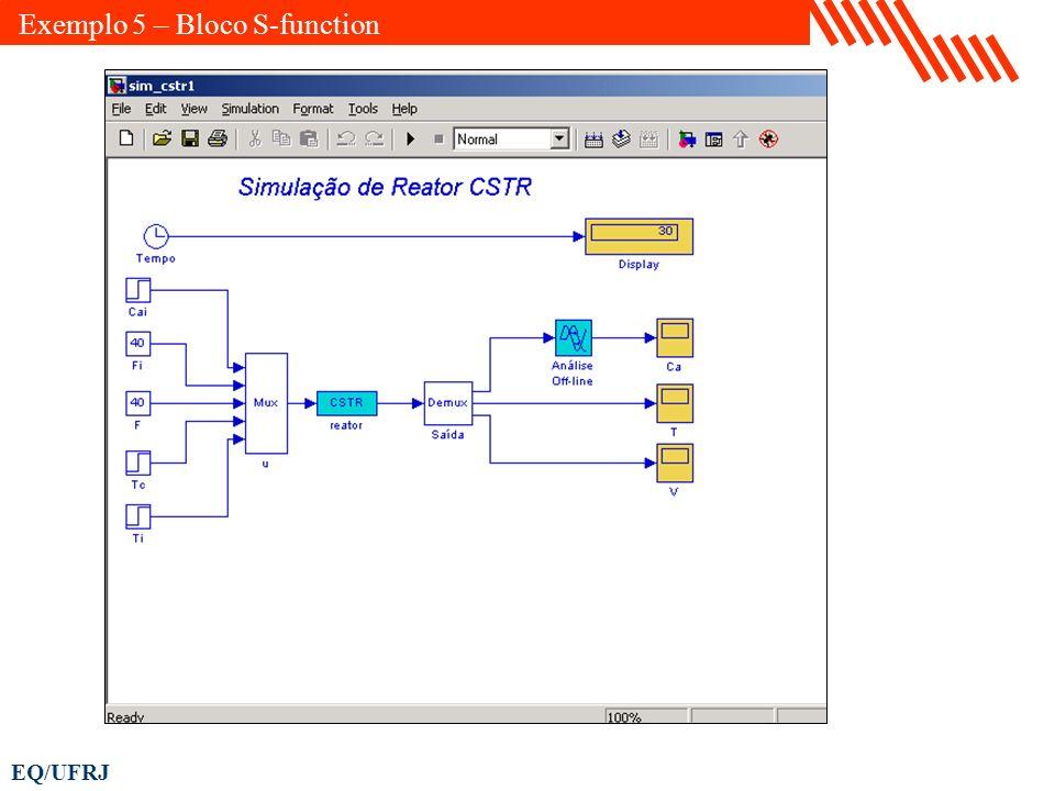 EQ/UFRJ Exemplo 5 – Bloco S-function