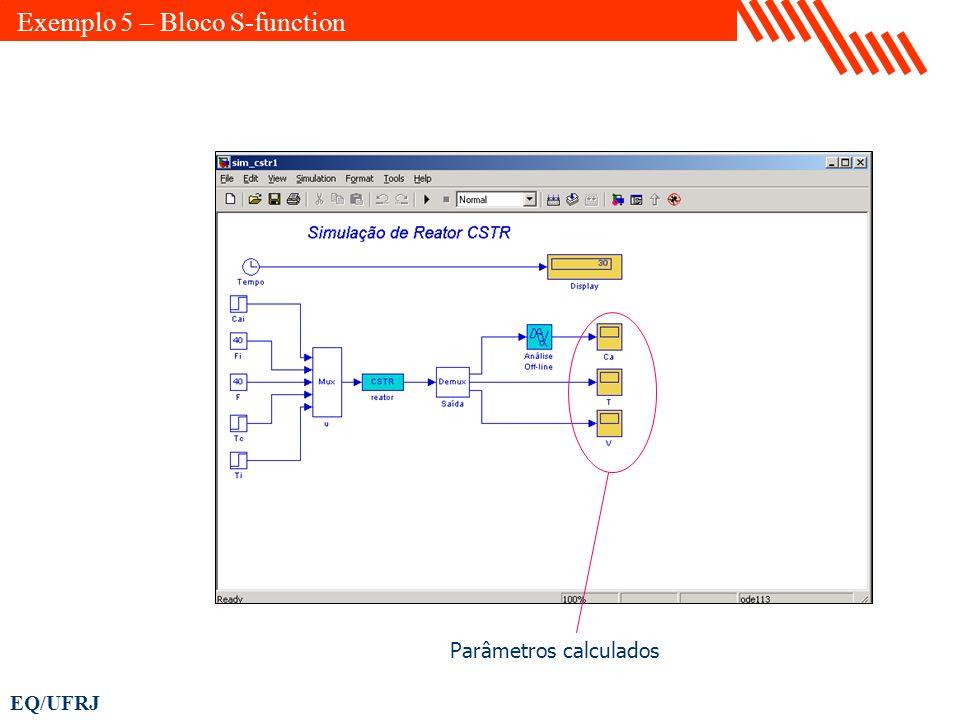 EQ/UFRJ Parâmetros calculados Exemplo 5 – Bloco S-function