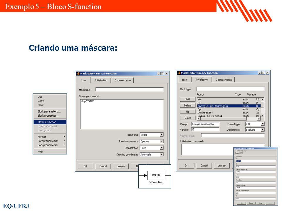 EQ/UFRJ Criando uma máscara: Exemplo 5 – Bloco S-function